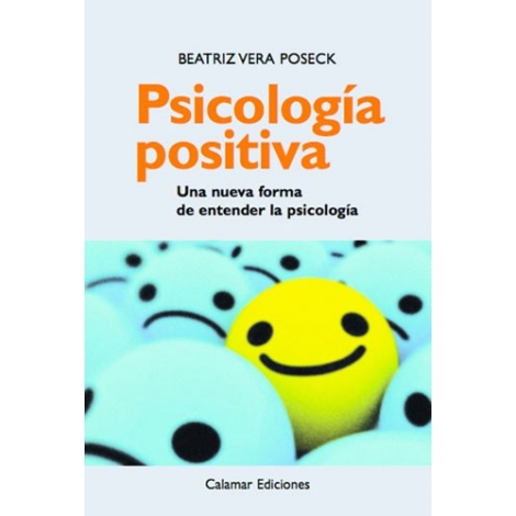 Psicología positiva. Una nueva forma de entender la psicología