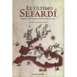 El último Sefardí. El legado oral de los judíos expulsados de España en 1492