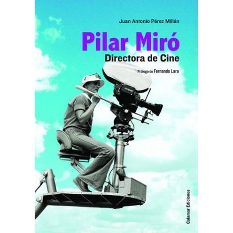 Pilar Miró. Directora de cine