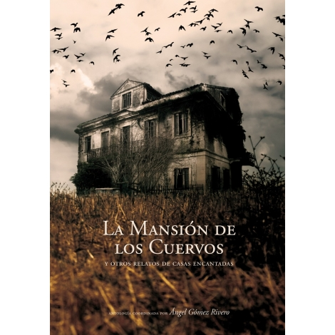 La mansión de los cuervos y otros relatos de casas encantadas