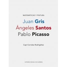 Matemáticas y pintura. Juan Gris, Ángeles Santos y Pablo Picasso