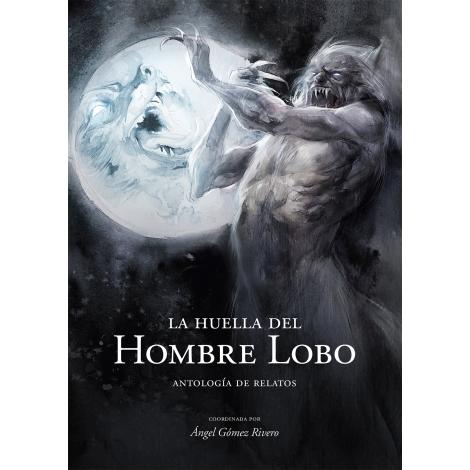 La huella del Hombre Lobo. Antología de relatos