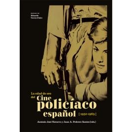 La edad de oro del cine policíaco español (1950-1963)