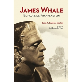 James Whale. El padre de Frankenstein